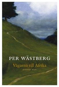 Vägarna till Afrika : En memoar del II (e-bok)