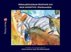 Nomadflickan Natiwis liv och äventyr i Karamoja