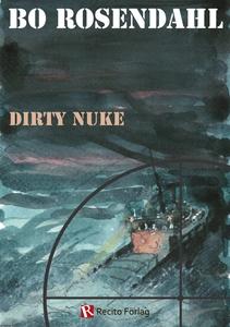 Dirty Nuke (e-bok) av Bo Rosendal