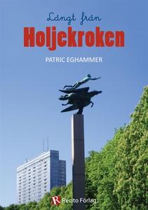 Långt från Holjekroken (e-bok) av Patric Eghamm
