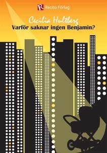 Varför saknar ingen Benjamin? (e-bok) av Cecili