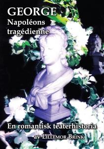 GEORGE Napoléons tragédienne (e-bok) av Lillemo