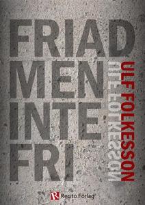 Friad men inte fri (e-bok) av Ulf Folkesson