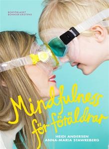 Mindfulness för föräldrar (e-bok) av Heidi Ande