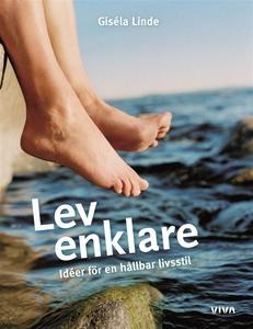 Lev enklare : Idéer för en hållbar livsstil (e-