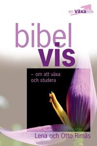 Bibelvis - om att växa och studera (e-bok) av L
