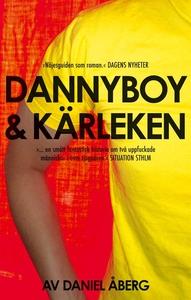 Dannyboy & kärleken (e-bok) av Daniel Åberg