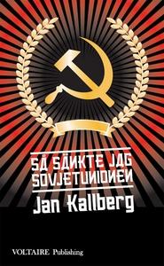 Så sänkte jag Sovjetunionen (e-bok) av Jan Kall