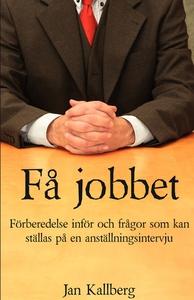 Få jobbet (e-bok) av Jan Kallberg
