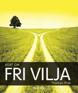 Kort om fri vilja (e-bok) av Thomas Pink