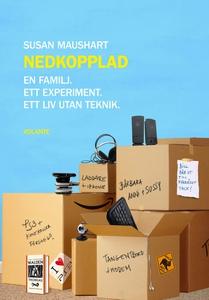 Nedkopplad : En familj. Ett experiment. Ett liv