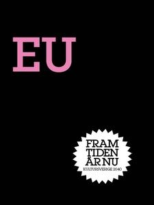 EU : Made in Europe (e-bok) av Olle Wästberg