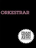 Orkestrar : En förlorad värld