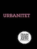 Urbanitet : Den nya staden