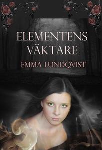 Elementens väktare (e-bok) av Emma Lundqvist
