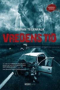 Vredens tid (e-bok) av Stefan Tegenfalk