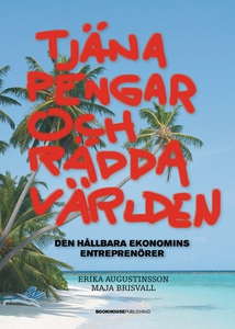 Tjäna pengar och rädda världen (e-bok) av Erika