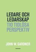 Ledare och ledarskap - Tio tidlösa perspektiv