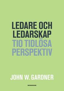 Ledare och ledarskap - Tio tidlösa perspektiv (
