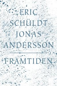 Framtiden (e-bok) av Jonas Andersson, Eric Schü