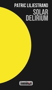 Solar Delirium (e-bok) av Patric Liljestrand