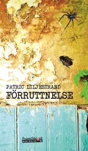 Förruttnelse (e-bok) av Patric Liljestrand