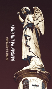 Dansar på din grav (e-bok) av Patric Liljestran