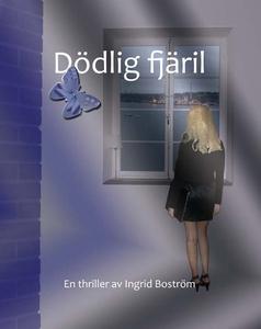 Dödlig fjäril (e-bok) av Ingrid Boström