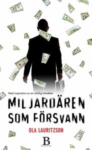 Miljardären som försvann (e-bok) av Ola Lauritz