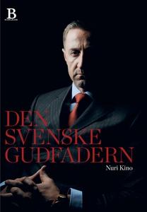 Den svenske gudfadern (e-bok) av Nuri Kino