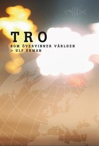Tro som övervinner världen (e-bok) av Ulf Ekman