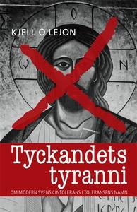 Tyckandets tyranni (e-bok) av Kjell O Lejon