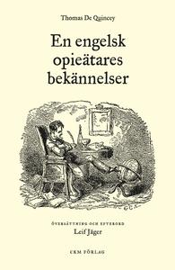 En engelsk opieätares bekännelser (e-bok) av Th