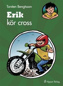 Erik kör cross (e-bok) av Torsten Bengtsson