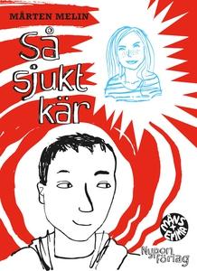 Så sjukt kär (e-bok) av Mårten Melin
