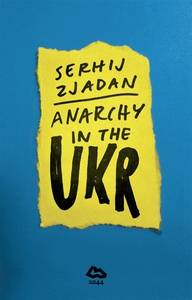 Anarchy in the UKR (e-bok) av Serhij Zjadan