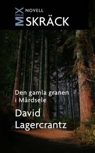 Den gamla granen i Mårdsele (e-bok) av David La