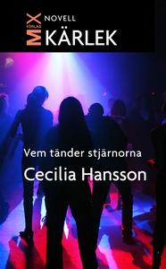 Vem tänder stjärnorna (e-bok) av Cecilia Hansso