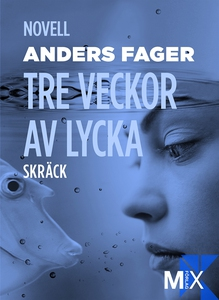 Tre veckor av lycka (e-bok) av Anders Fager