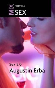 Sex 5.0 (e-bok) av Augustin Erba