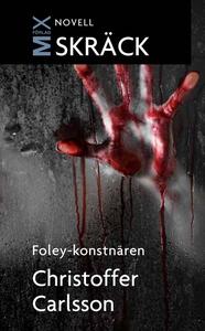 Foley-konstnären (e-bok) av Christoffer Carlsso