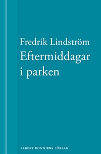 Eftermiddagar i parken : En novell ur När börja