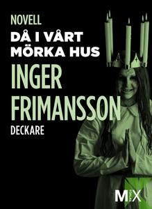 Då i vårt mörka hus (e-bok) av Inger Frimansson