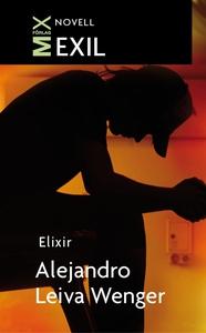 Elixir (e-bok) av Alejandro Leiva Wenger, Aleja