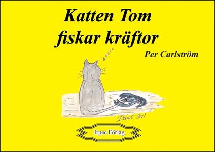 Katten Tom fiskar kräftor (e-bok) av Per Carlst