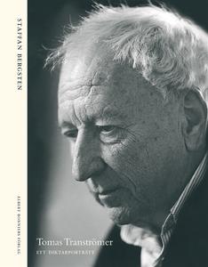 Tomas Tranströmer : Ett diktarporträtt (e-bok)