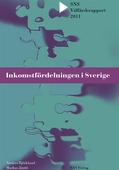 SNS Välfärdsrapport 2011. Inkomstfördelningen i Sverige