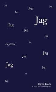 Jag. En fiktion (e-bok) av Ingrid Elam