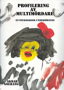 Profilering av multimördare (e-bok) av Akbar Go