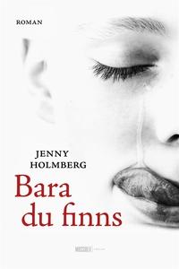 Bara du finns (e-bok) av Jenny Holmberg